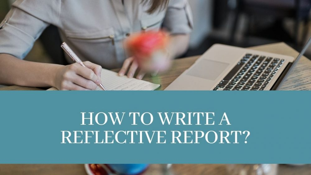 How to Write a Reflective Report
