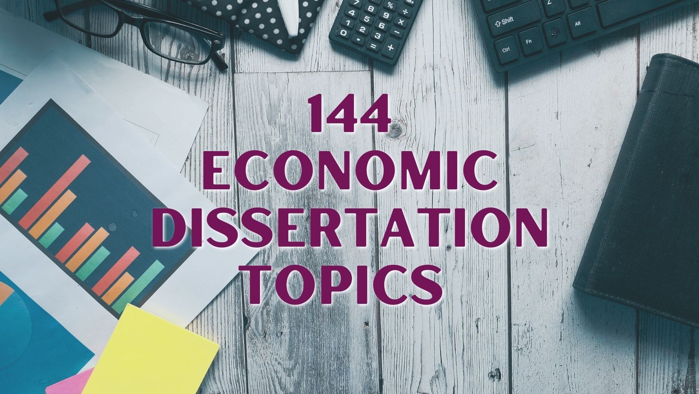 economic dissertation topics